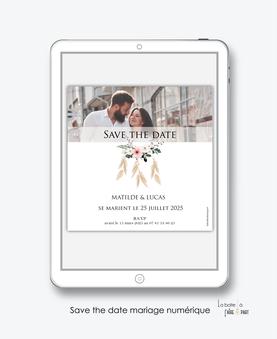 Save the date mariage numérique-Save the date mariage digital-Save the date numérique-pdf numérique-Save the date mariage electronique -Save the date à envoyer par mms-par mail-réseaux sociaux-whatsapp-facebook-messenger-bohême chic-attrape reve-pampas