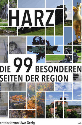 """Reiseführer Harz Uwe Gerig """"Harz: Die 99 besonderen Seiten der Region"""""""