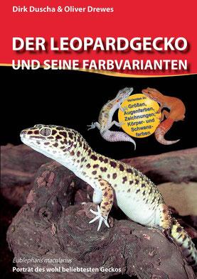 Der Leopardgecko und seine Farbvarianten, Dirk Duscha und Oliver Drewes, Vivaria-Verlag, 2015