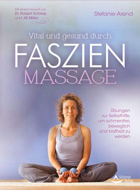 Vital und gesund durch Faszien-Massage von Stefanie Arend