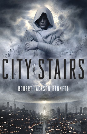 City of Stairs, Robert Jackson Bennett, Cover, Review, Rating, Summary, Horror, Weird Fiction, Mystery