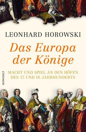 Horowski, Leonhard: Das Europa der Könige (Foto: www.residenzbuch.de)