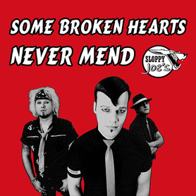 Sloppy Joe's Some Broken Hearts Never Mend Single 2020