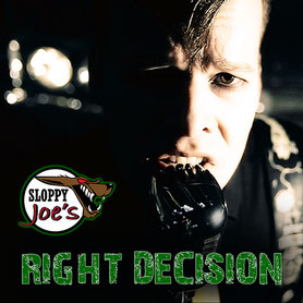 Sloppy Joe's Right Decision Single 2017