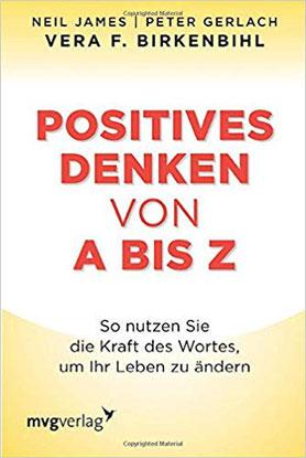 Positives Denken von A bis Z*
