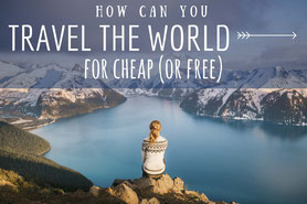How can you travel the world for cheap or free_afford travel__no_money