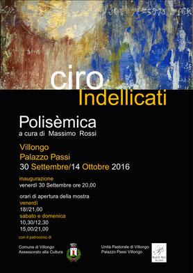 """Ciro Indellicati - Villongo (BG), Palazzo Passi, Locandina della mostra """"Polisèmica"""""""