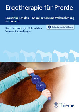 Ruth Katzenberger-Schmelcher / Yvonne Katzenberger: Ergotherapie für Pferde - Basissinne schulen - Koordination und Wahrnehmung verbessern. Thieme Verlag. Stuttgart 2020. ISBN: 978-3-13-242872-0