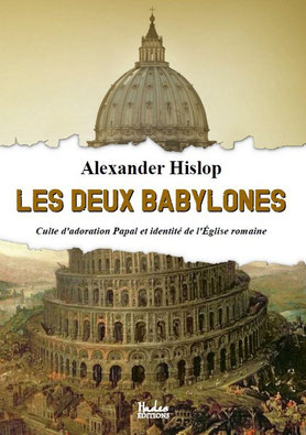 1853 – Alexander Hislop, pasteur de la East Free Church of Arbroath (Ecosse) publie un livre intitulé Les deux Babylone dans lequel il révèle les véritables origines de la croyance trinitaire.