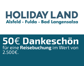 50 EURO Dankeschön-Gutschein, Holiday Land Touristik, Reisebüro, Alsfeld, Fulda, Bad Langensalza