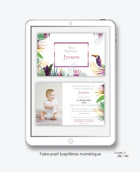 faire part bapteme fille numérique-Faire-part baptême digital-électronique-fichier Pdf-tropical toucan-jungle-à imprimer soi même