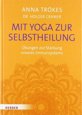Mit Yoga zur Selbstheilung - Übungen zur Stärkung unseres Immunsystems von Anna Trökes  - Yoga Ratgeber