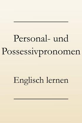 Englisch lernen: Possessivpronomen und Personalpronomen