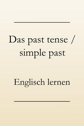 Verwendung past tense, Signalwörter, Englisch lernen