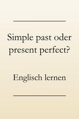 Englische Zeitformen lernen: Simple past oder present perfect?