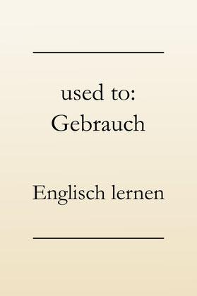Englische Grammatik: used to do oder used to doing? Bedeutungsunterschiede. #englischlernen