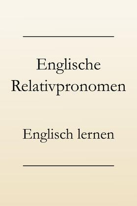 Englische Relativpronomen: So werden Relativsätze gebildet. Englisch lernen.