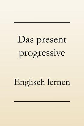 Englische Zeitformen lernen: Present progressive, ing-Form, Verlaufsform im Englischen, englische Grammatik. #englischlernen
