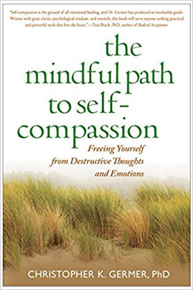 The Mindful Path to Self-Compassion, Christoph Germer