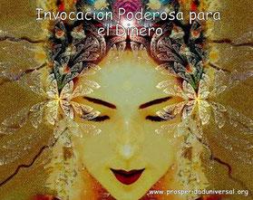 INVOCACIÓN PODEROSA PARA EL DINERO - RESTABLECER LA RELACIÓN CON EL DINERO - PROSPERIDAD UNIVERSAL - www.prosperidaduniversal.org