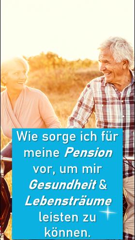 Wie sorge ich für meine Pension vor, um mir Gesundheit & Lebensträume leisten zu können?