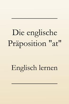 Englische Grammatik: Präpositionen, Verwendung von at
