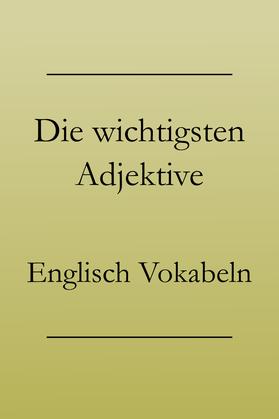 Englisch lernen Grundwortschatz: Wichtige Adjektive, Liste zum Ausdrucken