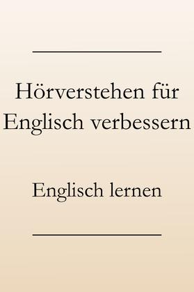 Englisch Hörverständnis verbessern. Gesprochene Sprache besser verstehen, Lerntipps. #englischlernen