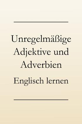 Englisch lernen Grammatik: Sonderfälle - Adjektiv und Adverb