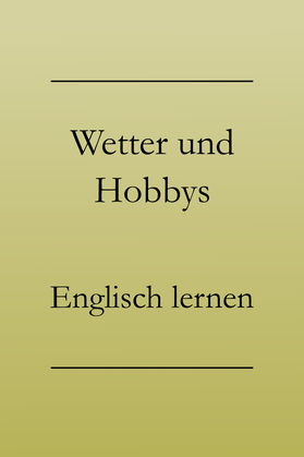Smalltalk Wetter Hobbys Englisch lernen
