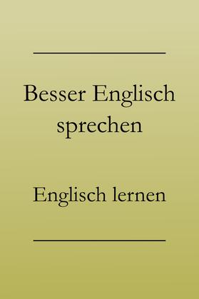 besser Englisch sprechen lernen, Ausdrucksweise