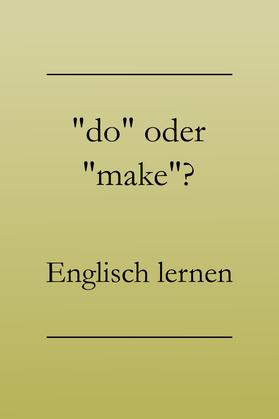 Englisch lernen: do oder make? #englischlernen
