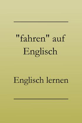 """Englisch lernen: """"Fahren"""" auf Englisch, Vokabeln. #englischlernen"""