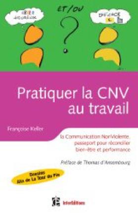 livre sur la CNV au travail par François Keller/ coaching Rose Marie de Falco