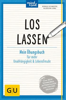 Loslassen - Mein Übungsbuch für mehr Unabhängigkeit und Lebensfreude