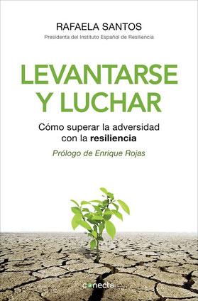 Levantarse y luchar - Cómo superar la adversidad con la resiliencia de Rafi Santos - Libros de Resiliencia, Autoayuda y Superación personal