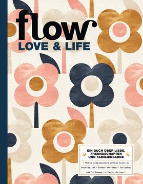 Flow Love & Life - Ein Buch über Liebe, Freundschaften und Familienbande