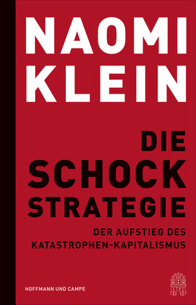 Die Schock-Strategie Der Aufstieg des Katastrophen-Kapitalismus von Naomi Klein