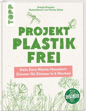 Projekt plastikfrei - Dein Zero-Waste-Neustart: Zimmer für Zimmer in 6 Wochen von Svenja Preuster  - Buchtipp