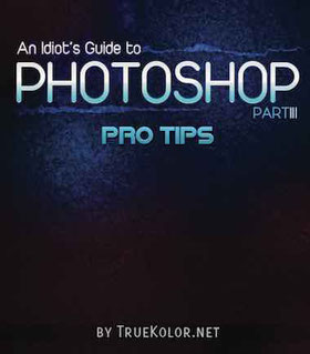 an idiot's guide to photoshop part 3 ebook