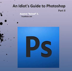 an idiot's guide to photoshop part 2 ebook
