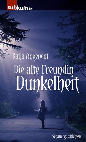 """Cover des Buches """"Die alte Freundin Dunkelheit"""""""