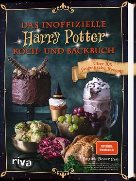 Patrick Rosenthal,  Das inoffizielle Harry-Potter-Kochbuch und Backbuch, Über 100 fantastische Rezepte, riva Verlag München