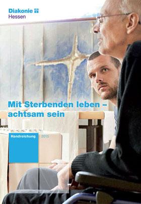 """Titelblatt der Broschüre """"Mit Sterbenden leben – achtsam sein"""""""
