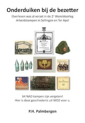 Onderduiken bij de bezetter P.H. Palmbergen  www.gratisboekpromotie.jimdo.com