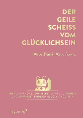 Der geile Scheiß vom Glücklichsein – Mein Buch. Mein Leben von Andrea Weidlich  - Bestseller