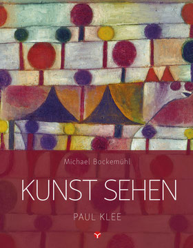 Kunst sehen - Paul Klee von Michael Bockemühl