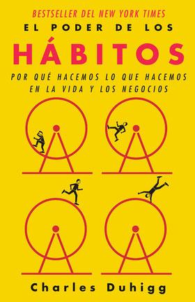El Poder de Los Hábitos - Por Qué Hacemos Lo Que Hacemos En La Vida Y Los Negocios de Charles Duhigg - Los Mejores Libros Bestsellers