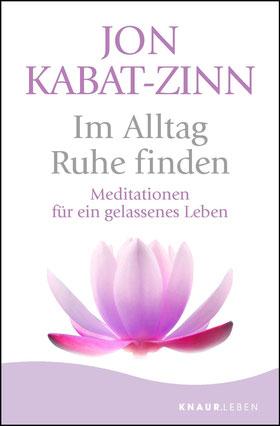 Im Alltag Ruhe finden - Meditationen für ein gelassenes Leben von Jon Kabat-Zinn  Bestseller Klassiker Buchtipp