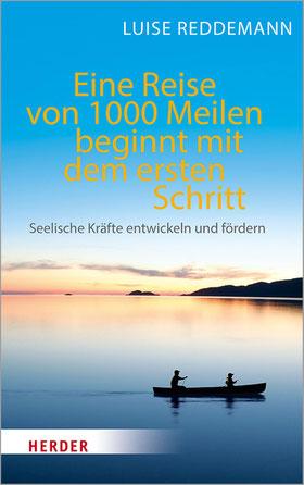 Eine Reise von 1000 Meilen beginnt mit dem ersten Schritt von Luise Reddemann Seelische Kräfte entwickeln und fördern